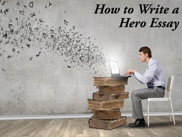 How to Write a Hero Essay