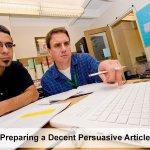 Preparing a Decent Persuasive Article