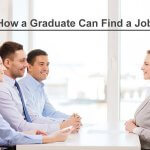How a Graduate Can Find a Job