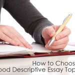 How to Choose a Good Descriptive Essay Topic?
