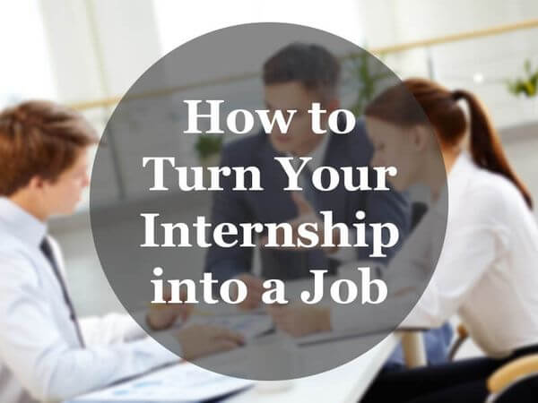 How to Turn Your Internship into a Job